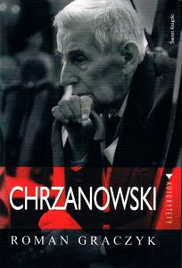 Graczyk Roman, Chrzanowski, Warszawa 2013, okładka